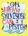 Oh, How Sylvester Can Pester!: And Other Poems More or Less About Manners - Robert Kinerk, Drazen Kozjan