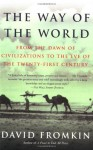 The Way of the World: From the Dawn of Civilizations to the Eve of the Twenty-first Century - David Fromkin
