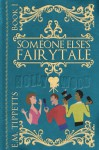 Someone Else's Fairytale - E.M. Tippetts