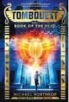Book of the Dead (TombQuest, Book 1) - Michael Northrop