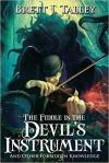 The Fiddle is the Devil's Instrument - Brett J. Talley