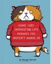 Some Very Interesting Cats Perhaps You Weren't Aware Of - Doogie Horner