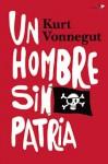 Un Hombre Sin Patria - Kurt Vonnegut