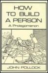 How to Build a Person: A Prolegomenon - John L. Pollock