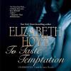 To Taste Temptation: Legend of the Four Soldiers, Book 1 - Elizabeth Hoyt, Anne Flosnik, Inc. Blackstone Audio