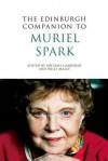 The Edinburgh Companion to Muriel Spark - Michael Gardiner, Willy Maley