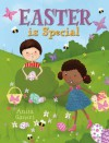 Easter Is Special. by Anita Ganeri - Anita Ganeri