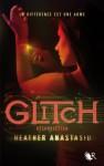 Glitch - Tome 2 - Heather Anastasiu, Cécile Ardilly