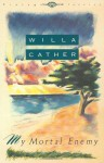 My Mortal Enemy - Willa Cather