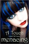 A Touch Menacing - Leah Clifford