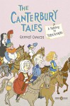 The Canterbury Tales: A Retelling - Peter Ackroyd, Geoffrey Chaucer, Ted Stearn