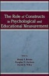 The Role of Constructs in Psychological and Educational Measurement - Henry I. Braun, Douglas N. Jackson, David E. Wiley