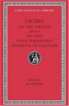On the Orator: Book 3. On Fate. Stoic Paradoxes. On the Divisions of Oratory - Cicero, H. Rackham, E.W. Sutton