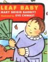 Leaf Baby: Baby Seasons Board Books - Mary Brigid Barrett, Eve Chwast