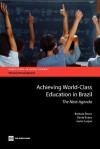 Achieving World-Class Education in Brazil: The Next Agenda - Barbara Bruns, David Evans, Javier Luque