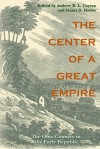 The Center of a Great Empire: The Ohio Country in the Early Republic - Andrew R.L. Cayton