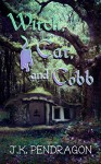 Witch, Cat, and Cobb - J.K. Pendragon