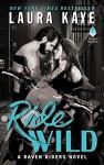 Ride Wild: A Raven Riders Novel - Laura Kaye