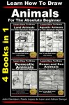 Learn to Draw Animals in Pencil for the Absolute Beginner - 4 Books in One - John Davidson, Paolo Lopez de Leon, Adrian Sanqui
