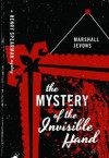 The Mystery of the Invisible Hand: A Henry Spearman Mystery - Marshall Jevons