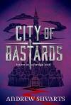 City of Bastards - Andrew Shvarts
