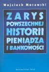 Zarys powszechnej historii pieniądza i bankowości - Wojciech Morawski