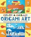 Color & Collage Origami Art Kit: [Boxed Kit with 88 Folding Papers, 6 Collage Backgrounds & Full-Color Book] - Andrew Dewar