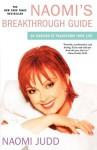 Naomi's Breakthrough Guide: 20 Choices to Transform Your Life - Naomi Judd, Laura Morton