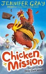 Chicken Mission: Danger in the Deep Dark Woods: Bk. 1 - Jennifer Gray, Hannah George