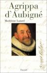 Agrippa D'aubigné - Madeleine Lazard
