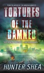 Tortures of the Damned - Hunter Shea