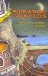 Strange Wonders: A Collection of Rare Fritz Leiber Works - Fritz Leiber, Benjamin Szumskyj