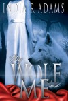 My Wolf and Me - India R. Adams