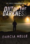 Out of the Darkness (Joe Cavelli, Paranormal PI #2) - Darcia Helle