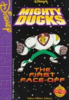 Disney's the Mighty Ducks: The First Face-Off - Debra Mostow Zakarin