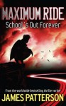 School's Out - Forever - James Patterson
