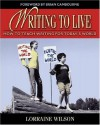 Writing to Live: How to Teach Writing for Today's World - Lorraine Wilson, Brian Cambourne