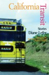 California Transit: Stories and a Novella (Mary Mccarthy Prize in Short Fiction) - Diane Lefer, Carole Maso