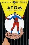 The Atom Archives, Vol. 2 - Gardner F. Fox, Gil Kane, Murphy Anderson, Sid Greene, Roy Thomas