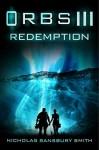 Orbs III: Redemption: A Science Fiction Thriller - Nicholas Sansbury Smith