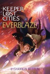 Everblaze (Keeper of the Lost Cities) - Shannon Messenger