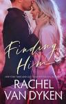 Finding Him - Rachel Van Dyken