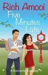 Five Minutes Late: A Romantic Comedy - Rich Amooi