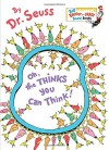 Oh, the Thinks You Can Think! (Big Bright & Early Board Book) - Dr. Seuss