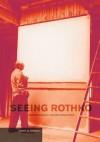Seeing Rothko - Glenn Phillips, Glenn Phillips