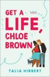 Get A Life, Chloe Brown - Talia Hibbert