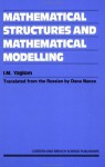 Mathematical Structures and Mathematical Modeling - Isaak Moiseevich Yaglom