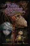 Jim Henson's The Dark Crystal Creation Myths Volume 3 - Brian Froud, Alex Sheikman, Matthew Dow Smith, Lizzy John, Jim Hensen
