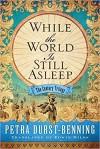 While the World Is Still Asleep - Petra Durst-Benning, Edwin Miles
