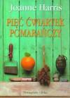 Pięć ćwiartek pomarańczy - Joanne Harris